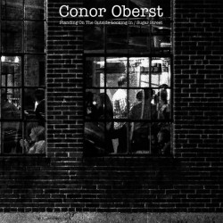 Conor Oberst - Standing on the Outside Looking In / Sugar Street (Nonesuch, 2014)