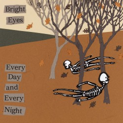 Bright Eyes - Every Day and Every Night (Saddle Creek, 1999)