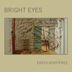 Bright Eyes - Easy/Lucky/Free (Saddle Creek, 2005)