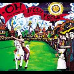 Oh Holy Fools - The Music of Son, Ambulance, and Bright Eyes (Saddle Creek, 2001)